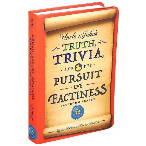 Uncle John's Truth, Trivia, and the Pursuit of Factiness Bathroom Reader, Volume 32 - (Uncle John's Bathroom Reader Annual) (Paperback) - image 1 of 1