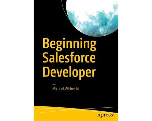 Beginning Salesforce Developer -  by Michael Wicherski (Paperback) - image 1 of 1
