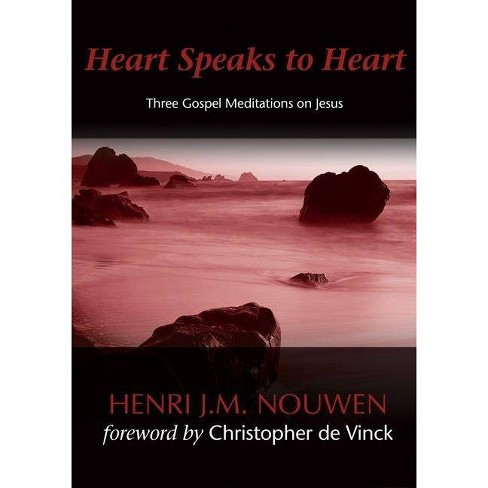 Heart Speaks to Heart - by  Henri J M Nouwen (Paperback) - image 1 of 1
