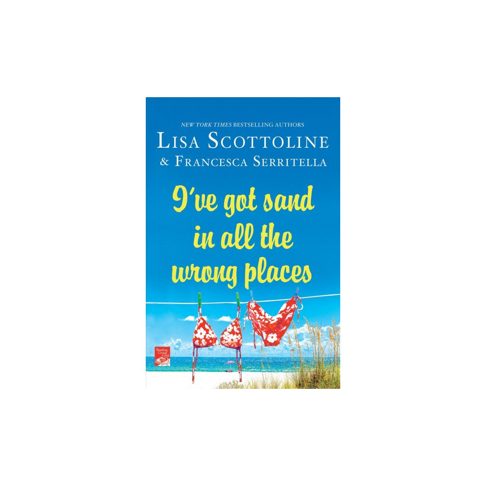 I've Got Sand in All the Wrong Places (Reprint) (Paperback) (Lisa Scottoline)