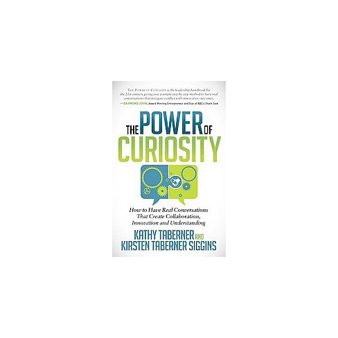 Power Of Curiosity How To Have Real Conversations That Create