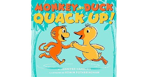 Monkey and Duck Quack Up! (School And Library) (Jennifer Hamburg) - image 1 of 1