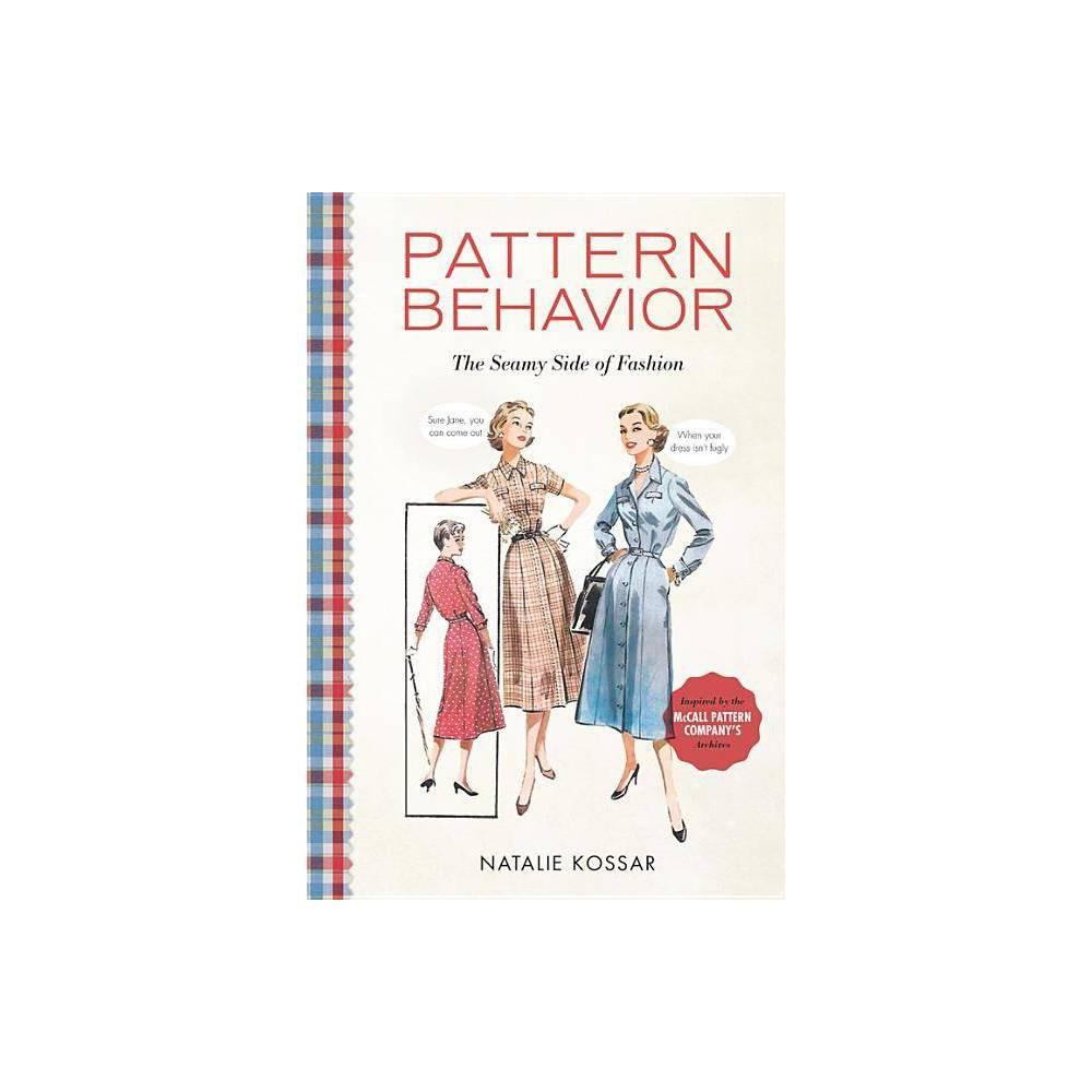 Pattern Behavior 10 15 2017 By Natalie Kossar Hardcover