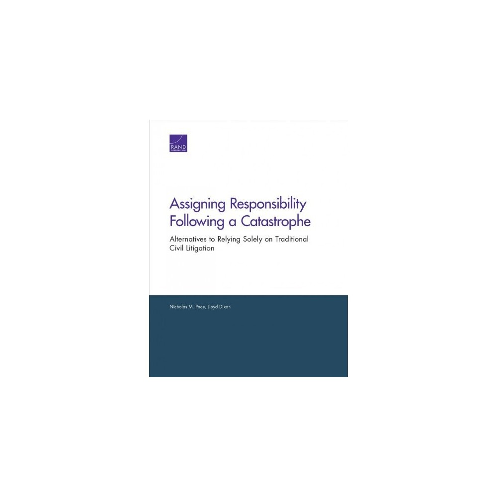 Assigning Responsibility Following a Catastrophe : Alternatives to Relying Solely on Traditional Civil