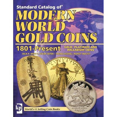 Standard Catalog of Modern World Gold Coins, 1801-Present - by  Colin Bruce & Thomas Michael (Paperback)