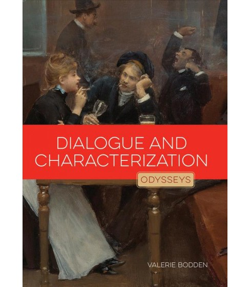 Dialogue and Characterization (Paperback) (Valerie Bodden) - image 1 of 1