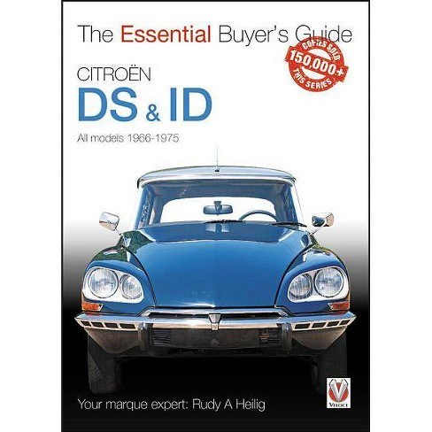 Citroen DS & Id All Models (Except Sm) 1966 to 1975 - (Essential Buyer's Guide) by  Rudy A Heilig - image 1 of 1