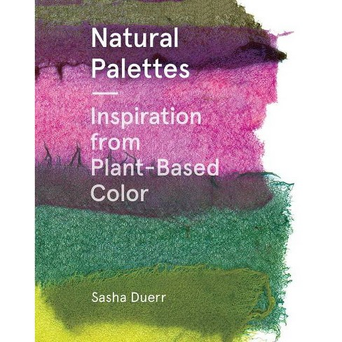Natural Palettes - by  Sasha Duerr (Paperback) - image 1 of 1