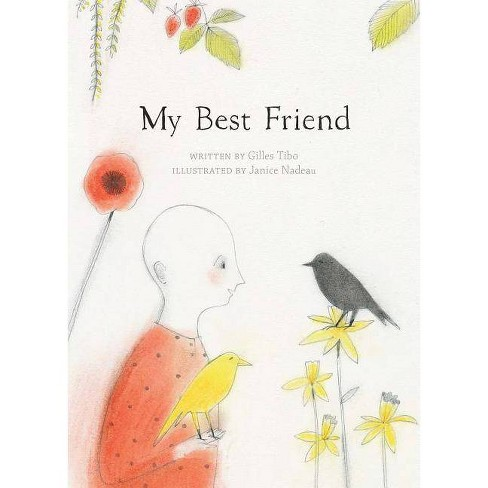 My Best Friend - by  Gilles Tibo (Hardcover) - image 1 of 1