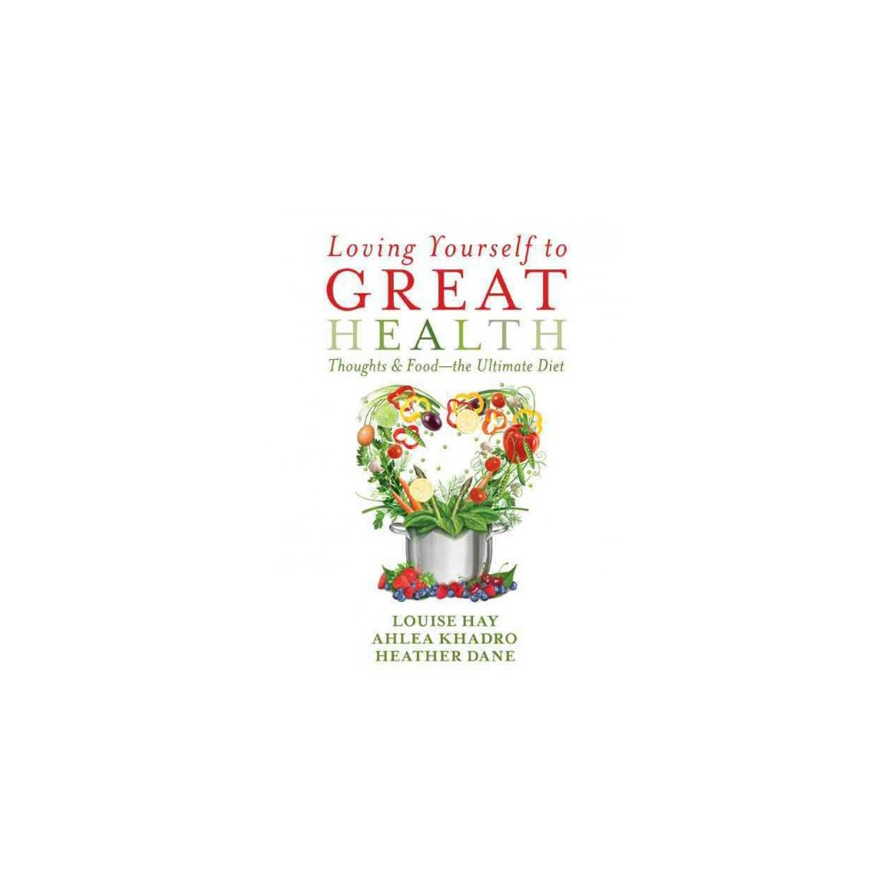Loving Yourself to Great Health (Paperback)