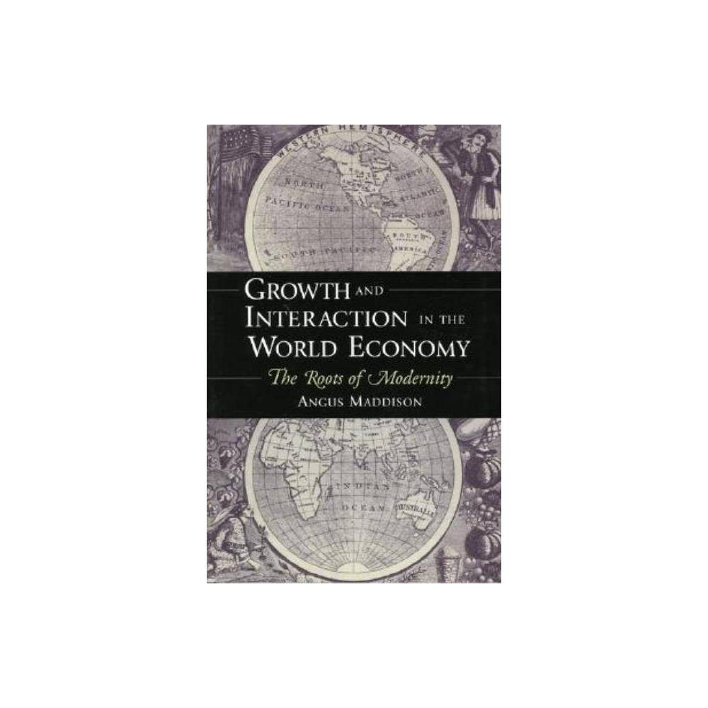 Growth And Interaction In The World Economy By Angus Maddison Paperback