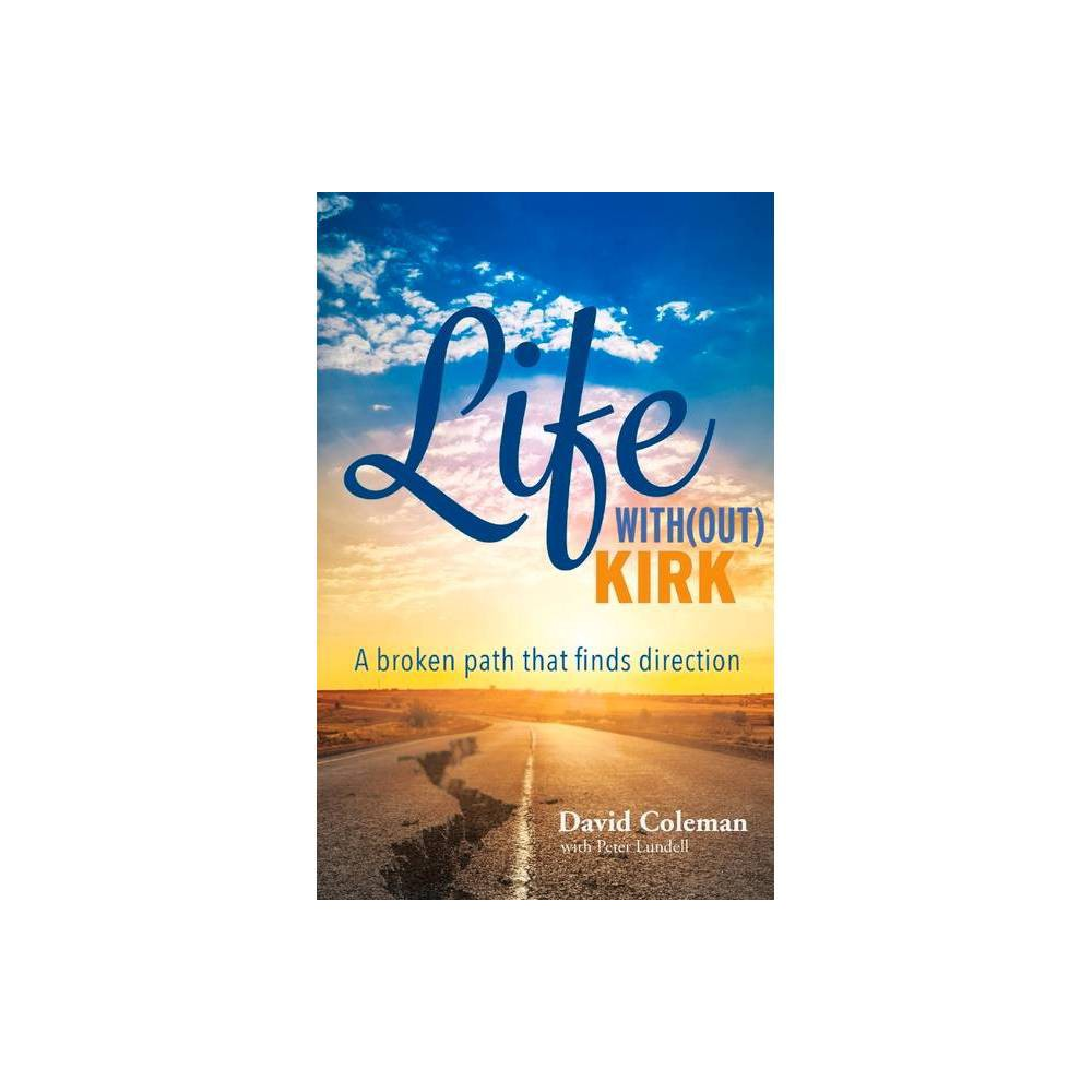 Life With Out Kirk By David Coleman Peter Lundell Paperback