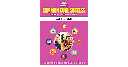 Barron's Common Core Success Grade 4 Math : Learn, Review, Apply (Workbook) (Paperback) - image 1 of 1