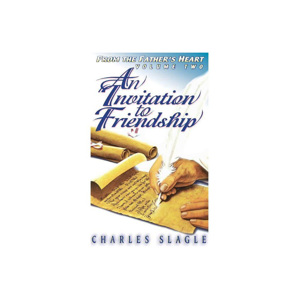 An Invitation To Friendship By Charles Slagle Hardcover