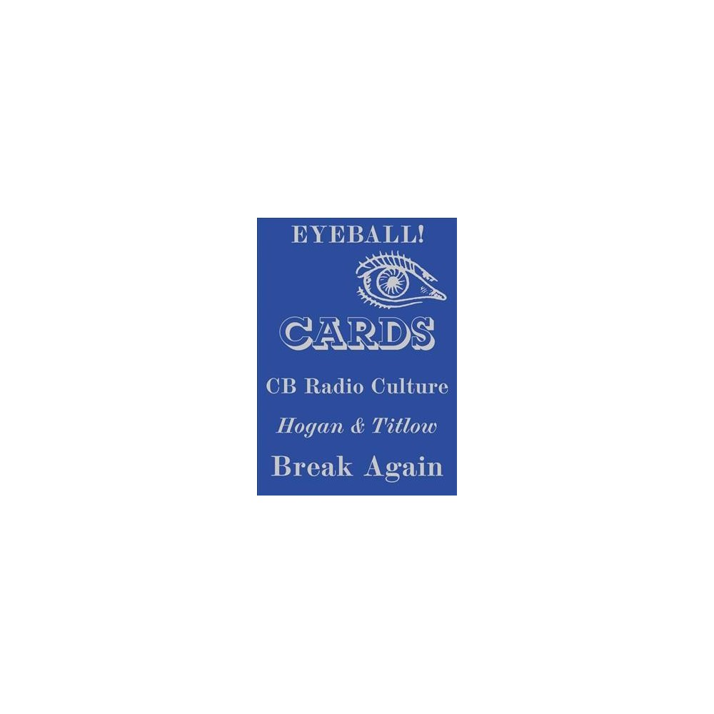 Eyeball Cards : The Art of British CB Radio Culture - by William Hogan (Hardcover)