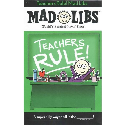 Teachers Rule! Mad Libs - by  Laura Marchesani (Paperback) - image 1 of 1