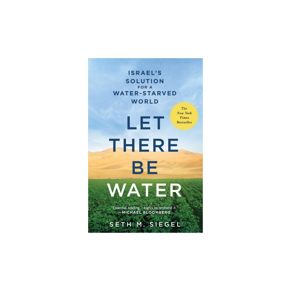 Let There Be Water : Israel's Solution for a Water-Starved World (Reprint) (Paperback) (Seth M. Siegel)