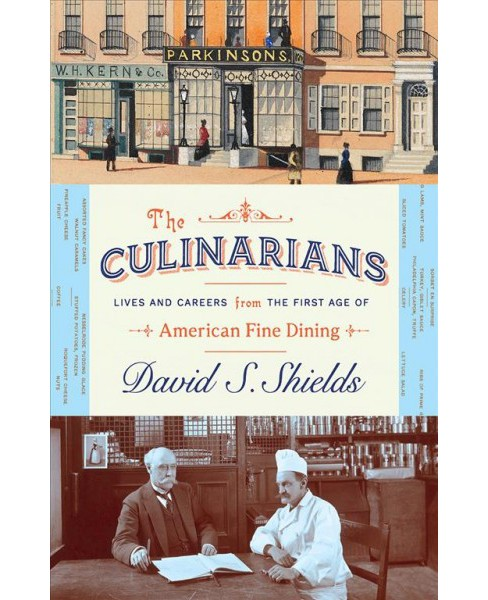 Culinarians : Lives and Careers from the First Age of American Fine Dining -  (Hardcover) - image 1 of 1