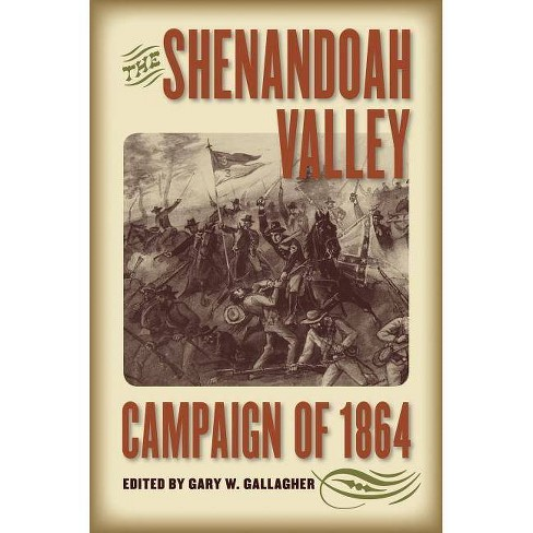 The Shenandoah Valley Campaign of 1864 - (Military Campaigns of the Civil War) (Paperback) - image 1 of 1