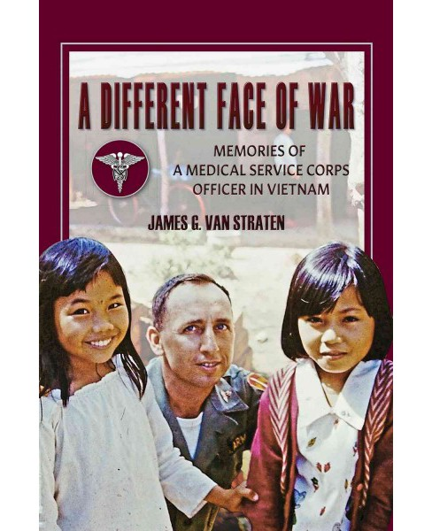 Different Face of War : Memories of a Medical Service Corps Officer in Vietnam (Hardcover) (James G. Van - image 1 of 1