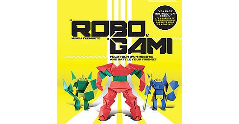 Robogami : Fold Your Own Robots and Battle Your Friends (Paperback) - image 1 of 1