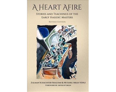 Heart Afire : Stories and Teachings of the Early Hasidic Masters (Revised) (Paperback) (Zalman - image 1 of 1