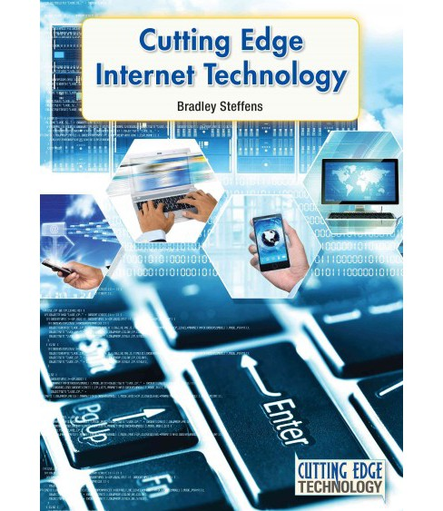 Cutting Edge Internet Technology (Hardcover) (Bradley Steffens) - image 1 of 1