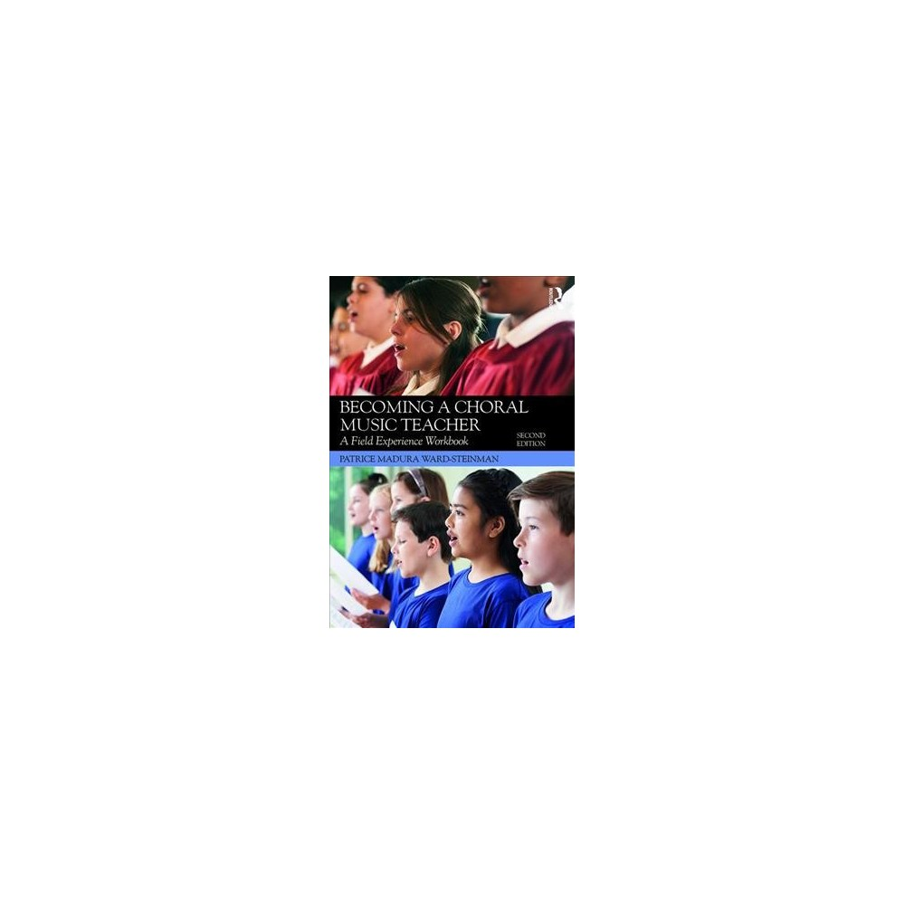 Becoming a Choral Music Teacher : A Field Experience Workbook - (Paperback).