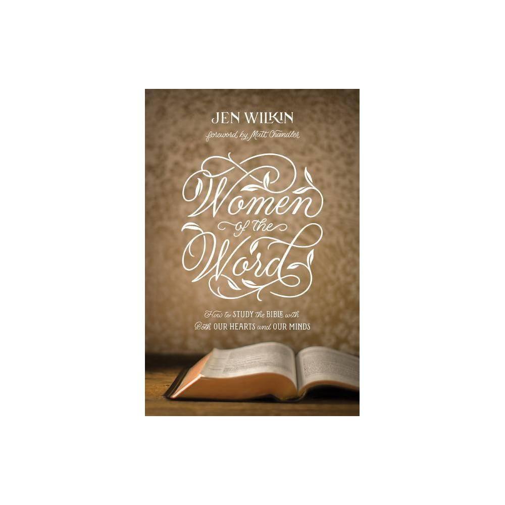 Women Of The Word 2nd Edition By Jen Wilkin Paperback