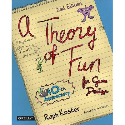 A Theory of Fun for Game Design - 2nd Edition by  Raph Koster (Paperback)