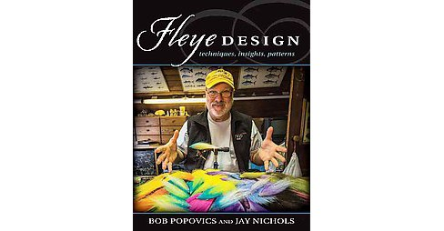 Fleye Design : Lessons, Insights, and New Patterns (Hardcover) (Bob Popovics) - image 1 of 1