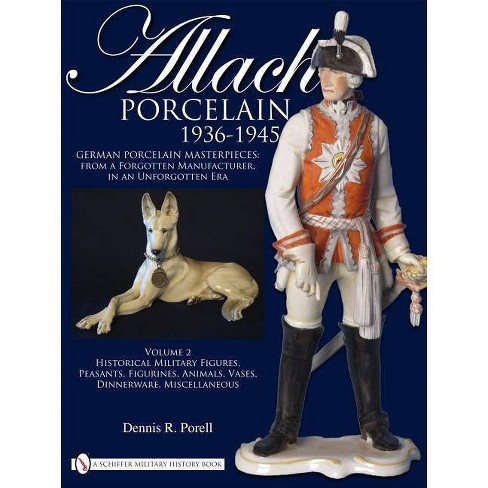 Allach Porcelain 1936-1945 - by  Dennis R Porell (Hardcover) - image 1 of 1