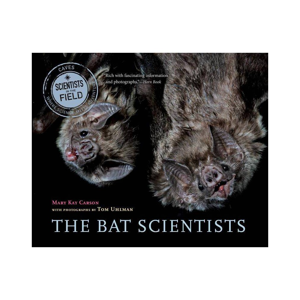 The Bat Scientists Scientists In The Field Paperback By Mary Kay Carson Paperback