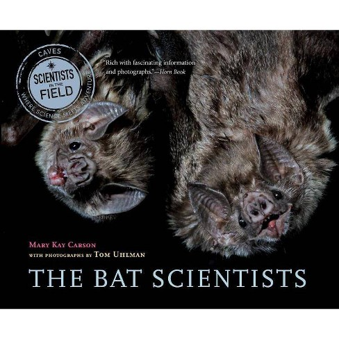 The Bat Scientists - (Scientists in the Field (Paperback)) by  Mary Kay Carson (Paperback) - image 1 of 1