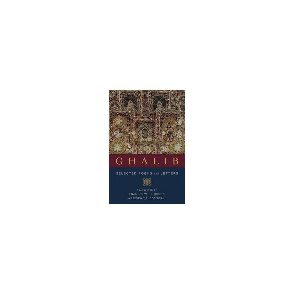 Ghalib : Selected Poems and Letters - Rep Blg by Mirza Asadullah Khan Ghalib (Paperback)