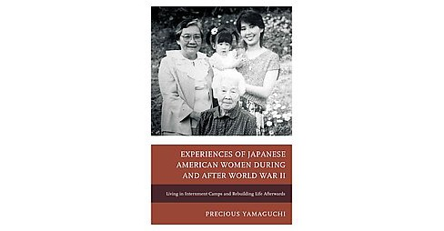 Experiences of Japanese American Women During and After World War II : Living in Internment Camps and - image 1 of 1