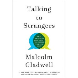 Talking to Strangers - by Malcolm Gladwell (Hardcover)