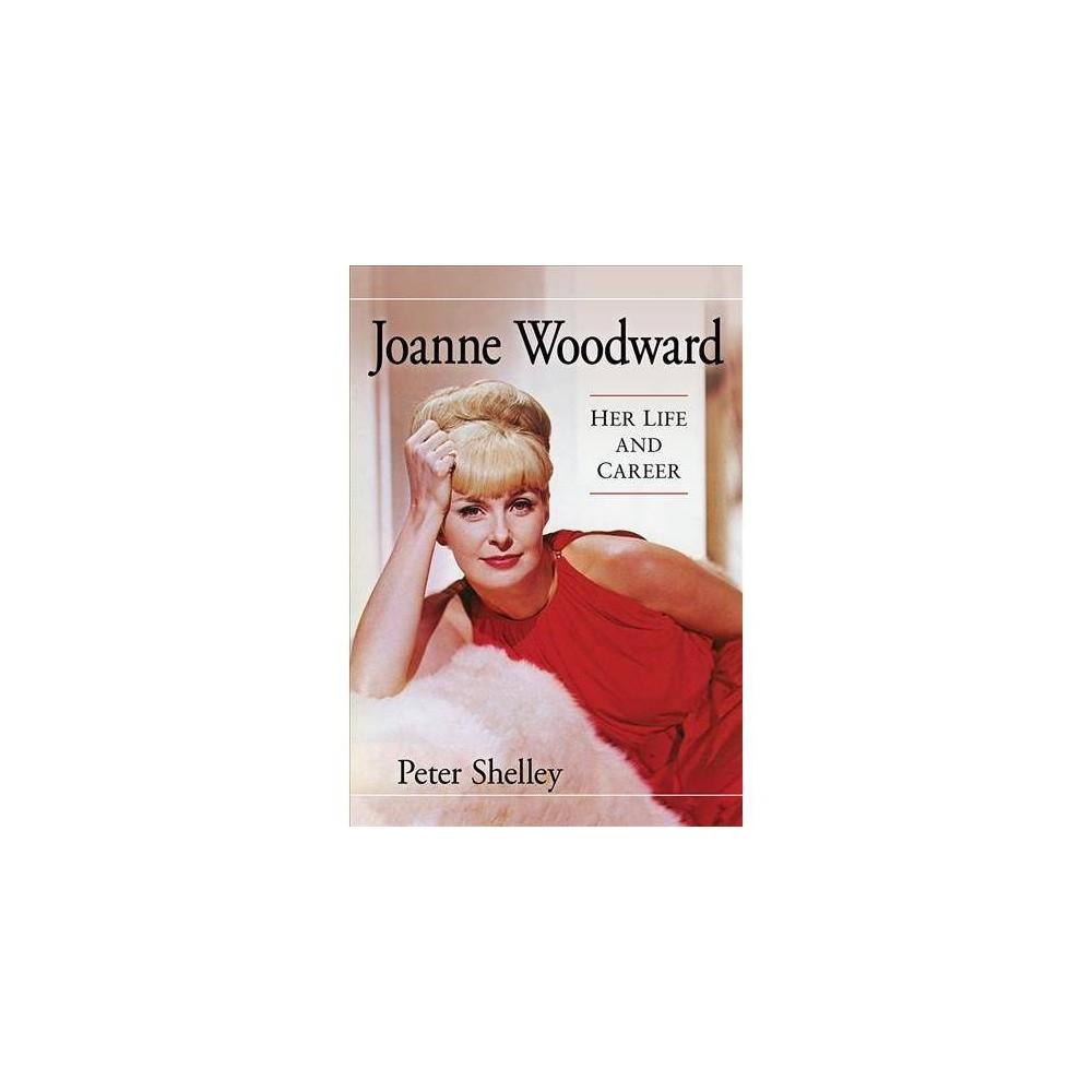 Joanne Woodward - by Peter Shelley (Paperback)