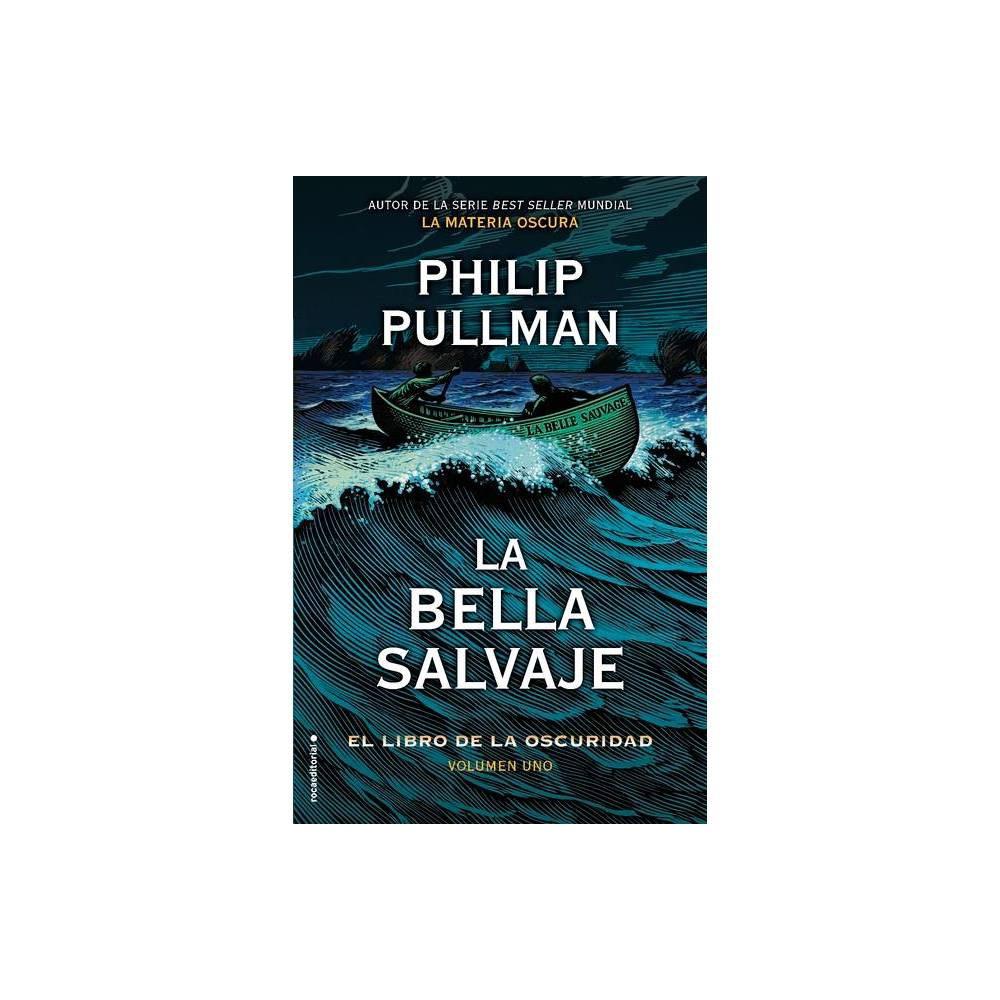 El Libro De La Oscuridad I La Bella Salvaje By Philip Pullman Hardcover