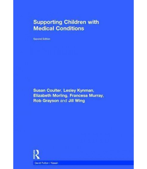 Supporting Children With Medical Conditions (Revised) (Hardcover) (Susan Coulter) - image 1 of 1