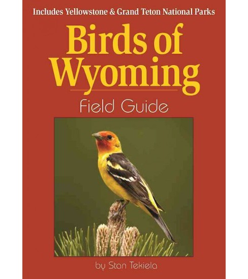 Birds of Wyoming Field Guide : Includes Yellowstone & Grand Teton National Parks (Paperback) (Stan - image 1 of 1