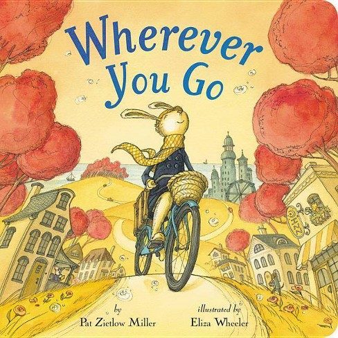 Wherever You Go -  by Pat Zietlow Miller (Hardcover) - image 1 of 1