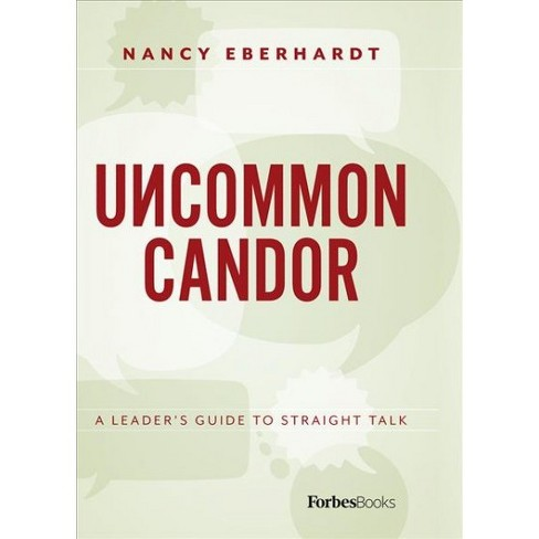 Uncommon Candor : A Leader's Guide to Straight Talk -  by Nancy Eberhardt (Hardcover) - image 1 of 1