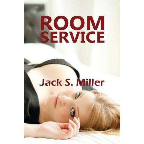 Room Service - by  Jack S Miller (Paperback) - image 1 of 1