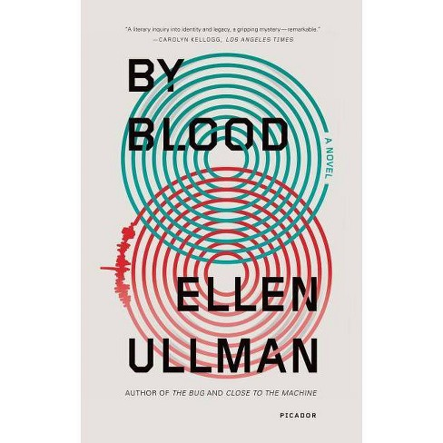 By Blood - by  Ellen Ullman (Paperback) - image 1 of 1