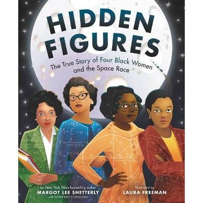 Hidden Figures - by  Margot Lee Shetterly (Hardcover)