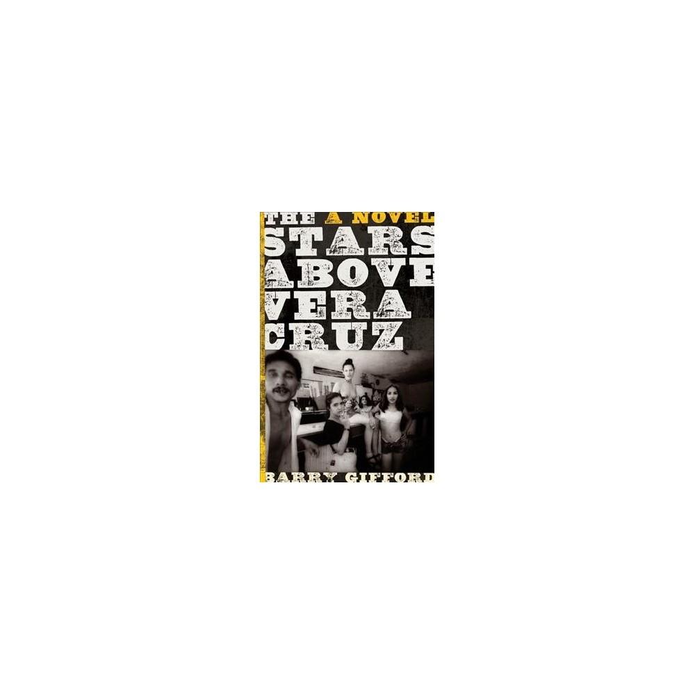 Stars Above Veracruz - Reprint by Barry Gifford (Paperback)