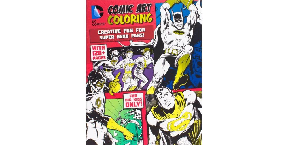 Dc Comics Comic Art Coloring : Creative Fun for Super Her...