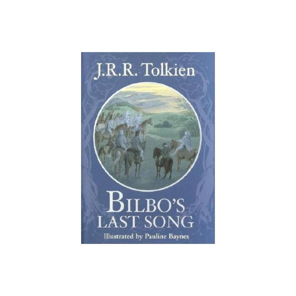 Bilbo S Last Song By J R R Tolkien Hardcover