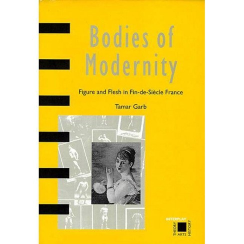 Bodies of Modernity - (Interplay, Theory, Arts, History) by  Tamar Garb (Paperback) - image 1 of 1